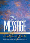 The Message of Hope: Discover Meaning and Purpose for Your Life by NavPress(Paperback / softback)