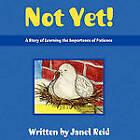 Not Yet! by Janel Reid (Paperback / softback, 2010)