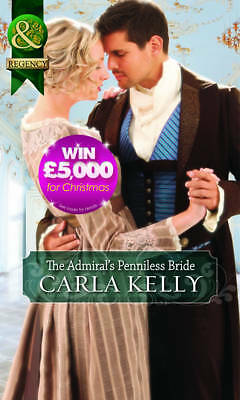 """""""AS NEW"""" Kelly, Carla, The Admiral's Penniless Bride (Mills & Boon Historical),"""