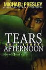 Tears on a Sunday Afternoon by Michael Presley (Paperback, 2007)