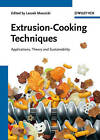 Extrusion-Cooking Techniques: Applications, Theory and Sustainability by Wiley-VCH Verlag GmbH (Hardback, 2011)