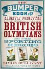 The Bumper Book of Slightly Forgotten But Nevertheless Still Great British Olympians and Other Sporting Heroes by Simon Bullivant (Paperback, 2012)