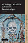 Technology and Culture in Greek and Roman Antiquity by Serafina Cuomo (Paperback, 2007)