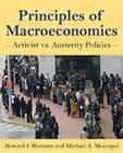Principles of Macroeconomics: Activist vs. Austerity Policies by Howard J. Sherman, Michael A. Meeropol (Paperback, 2013)