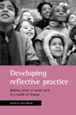 Developing Reflective Practice: Making Sense of Social Work in a World-ExLibrary