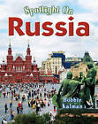 Spotlight on Russia by Bobbie Kalman (Paperback, 2010)