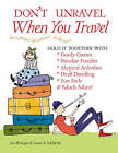 Don't Unravel When You Travel: Hold it Together with Goofy Games, Peculiar Puzzles, Atypical Activities, Droll Doodling, Fun Facts and Much More! by Joe Rhatigan, Susan A. McBride (Paperback, 2010)
