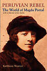 Peruvian Rebel: The World of Magda Portal, with a Selction of Her Poems by Kathleen Weaver (Paperback, 2009)