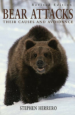 Bear Attacks: Their Causes and Avoidance (revised edition)