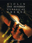 100 Classical Themes for Violin by Music Sales Ltd (Paperback, 1991)