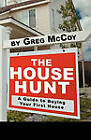 The House Hunt: A Guide to Buying Your First House by Greg McCoy (Paperback / softback, 2009)