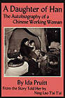 A Daughter of Han: The Autobiography of a Chinese Working Woman by Ida Pruitt, Ning Lao Tai Tai (Paperback / softback, 2011)