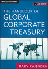 The Handbook of Global Corporate Treasury by Rajiv Rajendra (Hardback, 2013)