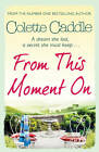 From This Moment On by Colette Caddle (Paperback, 2013)