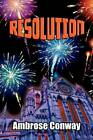 Resolution: The Reso Trilogy: Book 3 by Ambrose Conway (Paperback, 2011)