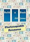 Build a Book Photocopiable Resource by Gill James (Paperback, 2011)