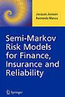 Semi-Markov Risk Models for Finance, Insurance and Reliability by Raimondo Manca, Jacques Janssen (Paperback, 2010)