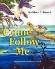 Come Follow Me by Kathleen C Dautel (Paperback / softback, 2010)