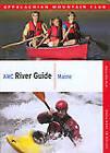 AMC River Guide: Maine by Appalachian Mountain Club Books (Paperback / softback, 2008)