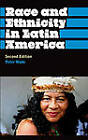 Race and Ethnicity in Latin America by Peter Wade (Hardback, 2010)