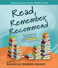 Read, Remember, Recommend: A Reading Journal for Book Lovers by Sourcebooks, Inc (Spiral bound, 2010)