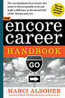 The Encore Career Handbook: How to Make a Living and a Difference in the Second Half of Life by Marci Alboher (Paperback / softback, 2013)