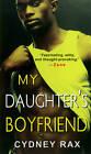 My Daughter's Boyfriend by Cydney Rax (Paperback, 2013)