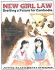 New Girl Law: Drafting a Future for Cambodia by Anne Elizabeth Moore (Paperback, 2012)