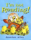I'm Not Reading! by Jonathan Allen (Hardback, 2013)