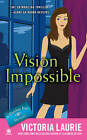 Vision Impossible: A Psychic Eye Mystery by Victoria Laurie (Paperback, 2012)