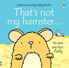 That's Not My Hamster by Fiona Watt (Board book, 2012)