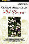 Central Appalachian Wildflowers by Victor Medina, Barbara F. Medina (Paperback, 2002)