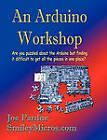 An Arduino Workshop by Joe Pardue (Paperback / softback, 2010)