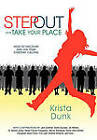 Step Out and Take Your Place: How to Discover and Live Your Everyday Calling by Krista Dunk (Hardback, 2011)