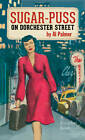 Sugar-Puss on Dorchester Street by Al Palmer (Paperback, 2013)