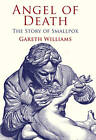 Angel of Death: The Story of Smallpox by Gareth Williams (Paperback, 2010)