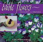 Edible Flowers: Desserts and Drinks by Cathy Wilkinson Barash (Paperback, 1998)