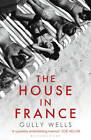 The House in France: A Memoir by Gully Wells (Paperback, 2012)