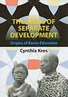 The Seeds of Separate Development: Origins of Bantu Education by Cynthia Kros (Paperback, 2010)