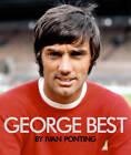 George Best: The Extraordinary Story of a Footballing Genius by Ivan Ponting (Hardback, 2012)