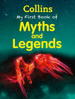 Collins My First Book Of Myths And Legends by HarperCollins Publishers (Paperback, 2013)