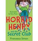Horrid Henry and the Secret Club by Francesca Simon (Paperback, 1996)