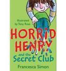 Horrid Henry and the Secret Club by Francesca Simon (Paperback, 1996)