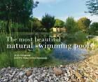 The 100 Most Beautiful Natural Swimming Pools by Jean Vanhoof (Hardback, 2012)