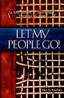 Let My People Go! by Cal Bombay (Paperback, 2006)