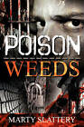 Poison Weeds by Marty Slattery (Paperback, 2011)