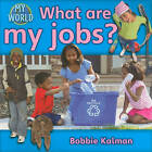 What are My Jobs? by Bobbie Kalman (Paperback, 2010)