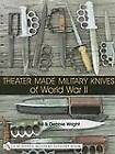Theater Made Military Knives of World War II by Bill Wright (Hardback, 2001)