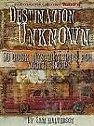 Destination Unknown: 50 Quick Mystery Trips for Youth Groups by Sam Halverson (Paperback, 2001)