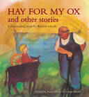 Hay for My Ox and Other Stories: A First Reading Book for Waldorf Schools by Isabel Wyatt (Paperback, 2012)